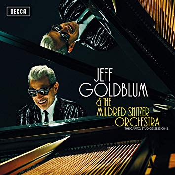 Jeff Goldblum & The Mildred Snitzer Orchestra: The Capitol Studio Sessions