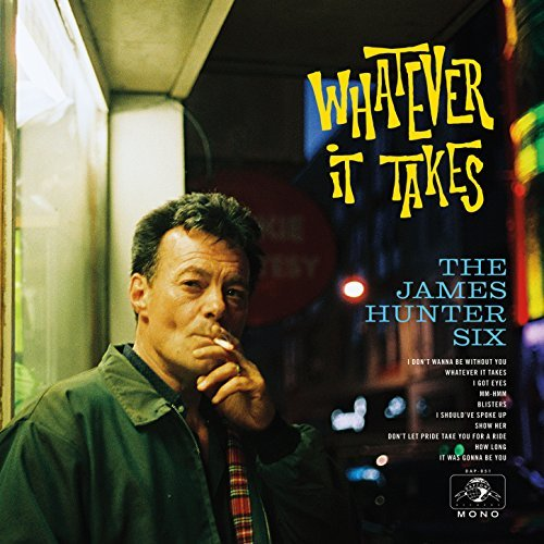 The James Hunter Six: Whatever It Takes